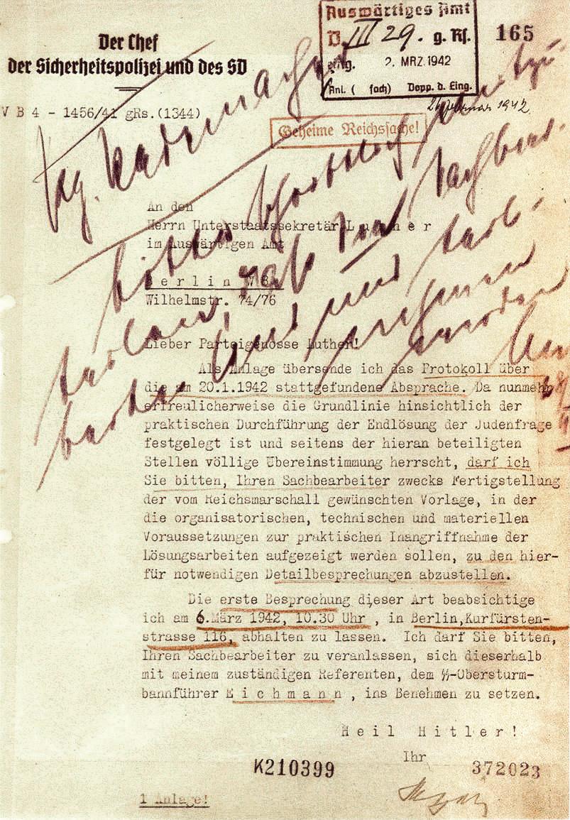 """El 26 de febrero de 1942, una carta dirigida al diplomático alemán Martin Luther, fue redactada por Reinhard Heydrich durante la Conferencia de Wannsee para solicitar a Luther asistencia administrativa para la implantación de la """"Endlösung der Judenfrage"""" (Solución final al problema Judío)."""